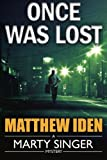 Once Was Lost (A Marty Singer Mystery)