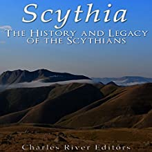 Scythia: The History and Legacy of the Scythians Audiobook by  Charles River Editors Narrated by Jim D Johnston