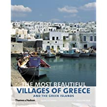 Most Beautiful Villages of Greece and the Greek Islands (The Most Beautiful . . .)