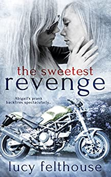 The Sweetest Revenge: A Lesbian Spanking Short Story by [Felthouse, Lucy]