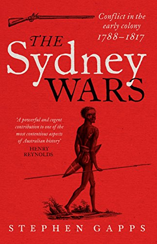 Amazon the sydney wars conflict in the early colony 1788 1817 the sydney wars conflict in the early colony 1788 1817 by gapps fandeluxe Images