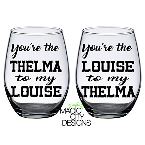 YOU'RE THELMA TO MY LOUISE & YOU'RE THE LOUISE TO MY THELMA BLACK STEMLESS WINE GLASS SET. 21 OZ STEMLESS WINE GLASS SET OF 2. BESTIES WINE GLASS