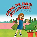 Saving the Earth with Leftovers, Kathleen Hoersch, 1936046539