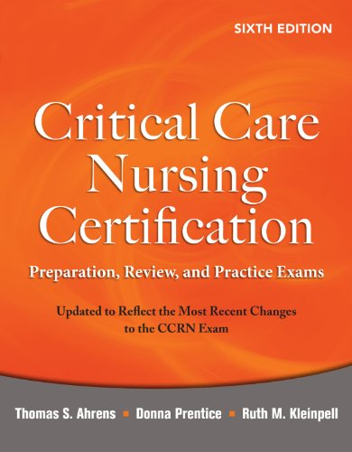 Download Critical Care Nursing Certification: Preparation, Review, and Practice Exams, Sixth Edition: Preparation, Review, and Practice Exams, Sixth Edition (Critical Care Certification (Ahrens)) Pdf