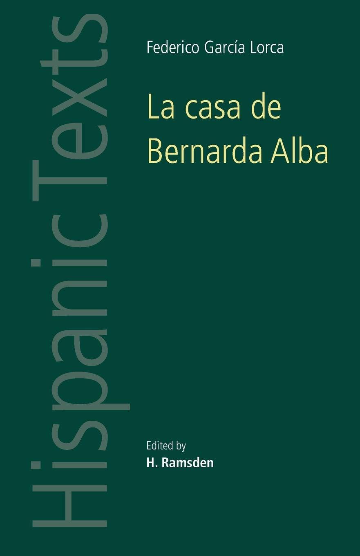 Lorca, F: La Casa De Bernarda Alba: by Federico García Lorca Hispanic Texts: Amazon.es: Garcia Lorca, Federico, Ramsden, H.: Libros en idiomas extranjeros