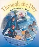 Through the Day, Jeni Wilson and Sue Davis, 0763560723