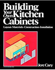Building Your Own Kitchen Cabinets: Layout-Materials-Construction-Installation