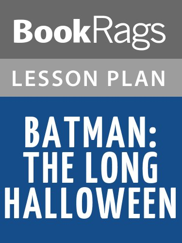 Lesson Plans Batman: The Long Halloween -