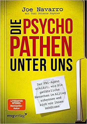 Cover des Buchs: Die Psychopathen unter uns: Der FBI-Agent erklärt, wie Sie gefährliche Menschen im Alltag erkennen und sich vor ihnen schützen