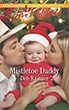 Mistletoe Daddy: A Fresh-Start Family Romance (Cowboy Country)