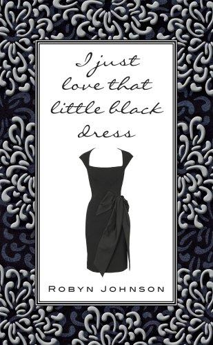 Black That Dress Little (I Just Love That Little Black Dress)