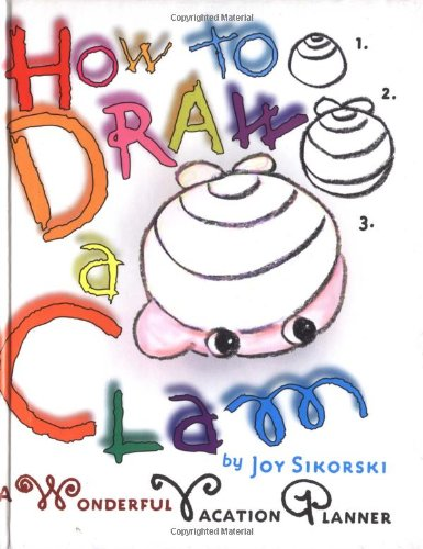 Read Online How to Draw a Clam: A Wonderful Vacation Planner ebook