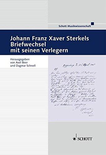 Download Johann Franz Xaver Sterkel's Briefwechsel mit seinen Verlegern: (German Text) (Beitrage Zur Mittelrheinischen Musikgeschichte) ebook