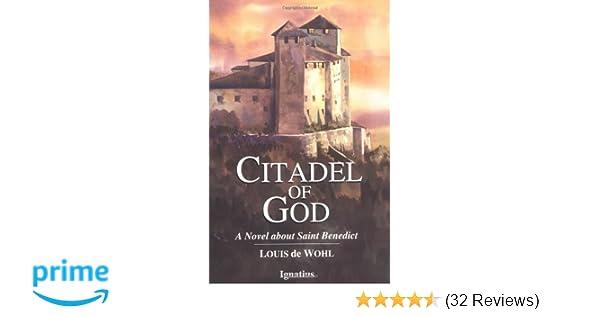 Citadel of God: A Novel about Saint Benedict: Louis de Wohl