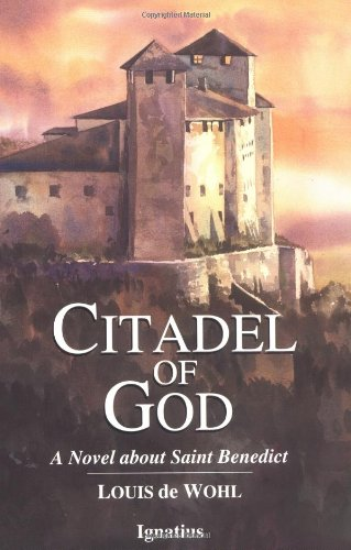 Citadel of God: A Novel About Saint Benedict