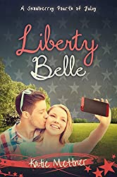 Liberty Belle: A Snowberry Fourth of July (The Snowberry Series Book 5)