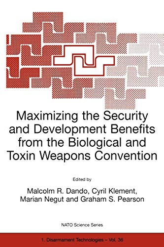 Maximizing the Security and Development Benefits from the Biological and Toxin Weapons Convention (Nato Science Partnership Subseries: 1)