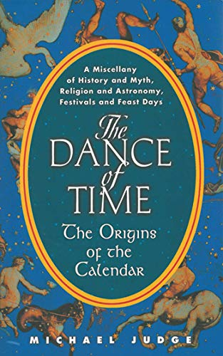 The Dance of Time: The Origins of the Calendar ()