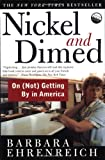 Nickel and Dimed: On (Not) Getting By in America, Barbara Ehrenreich, 0805063897