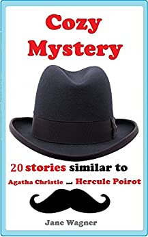 Download for free Cozy Mystery: 20 stories similar to Agatha Christie and Hercule Poirot