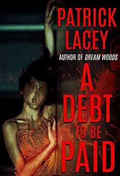 A Debt to be Paid: A Novella of Creature Horror by [Lacey, Patrick]