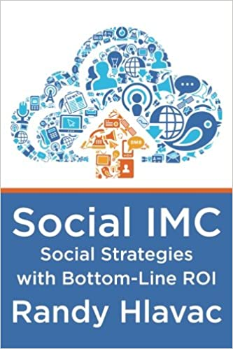 Social IMC: Social Strategies with Bottom-Line ROI: Amazon.es: Randy Hlavac: Libros en idiomas extranjeros