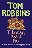 Image of Tibetan Peach Pie: A True Account of an Imaginative Life