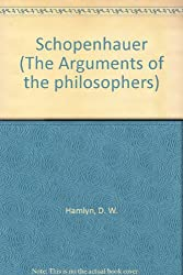 Schopenhauer (The Arguments of the philosophers)