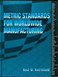 Metric Standards for Worldwide Manufacturing, Knut O. Kvemeland, 0791800415