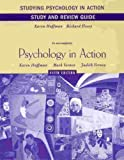 Studying Psychology in Action: Study and Review Guide to accompany Psychology in Action.  Karen Huffman.  Mark Vernoy.  Judith Vernoy.  Fifth Edition.