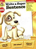 Evan-Moor Write a Super Sentence Workbook for Grades 1-3, Teacher's Edition; Teaching Supplement for Sentence Writing