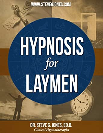 Hypnosis for Laymen - Kindle edition by Dr  Steve G  Jones