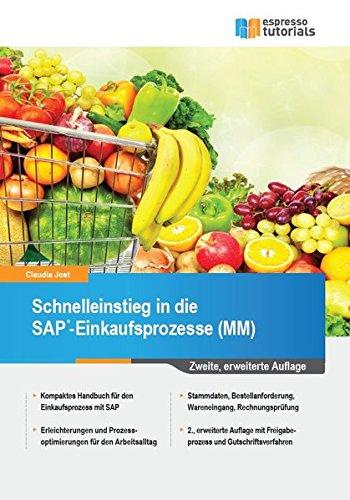 Schnelleinstieg in die SAP-Einkaufsprozesse (MM): 2.Auflage Taschenbuch – 1. Mai 2016 Claudia Jost Espresso Tutorials 3960129351 Anwendungs-Software