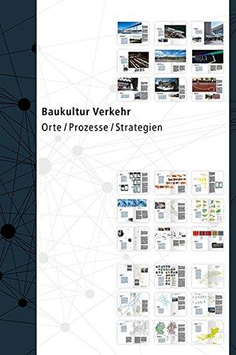 Baukultur Verkehr: Orte / Prozesse / Strategien