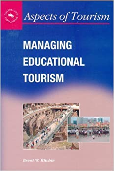 Managing Educational Tourism (Aspects of Tourism) by Brent W. Ritchie (2003-01-09)