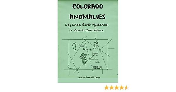 Ley Lines Colorado Map.Colorado Anomalies Ley Lines Earth Mysteries Or Cosmic
