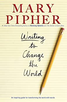 Writing to Change the World by [Pipher, Mary]