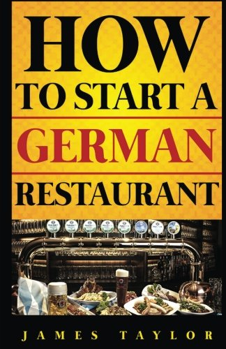 How To Start a German Restaurant (How to start a restaurant)