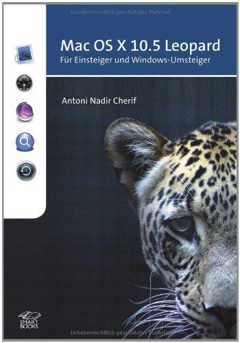 Mac OS X 10.5 Leopard: Für Einsteiger und Windows-Umsteiger