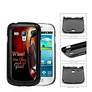 Wine! How Classy People Get Wasted Hard Plastic Snap On Cell Phone Case Samsung Galaxy S3 SIII Mini I8200