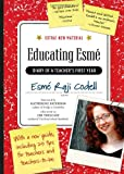 Educating Esmé: Diary of a Teacher's First Year, Expanded Edition, Esmé Raji Codell, 1565129350