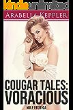Cougar Tales: Voracious (MILF Erotica)