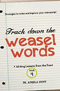 Track Down the Weasel Words (Writing Lessons from the Front Book 4) by [Hunt, Angela]