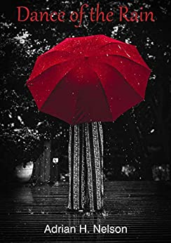 Dance of the Rain: A story of Cape Town vibrant past as it had never been told before by [Nelson, Adrian H.]
