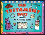 : Old Testament Days: An Activity Guide (Hands-On History)