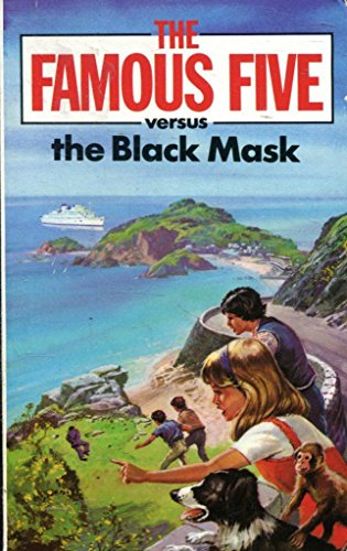 The Famous Five Versus the Black Mask: A New Adventure of the Characters Created by Enid Blyton (NEW FIVE'S) (Knight Books)