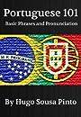 Portuguese 101 (Basic Phrases and Pronunciation)