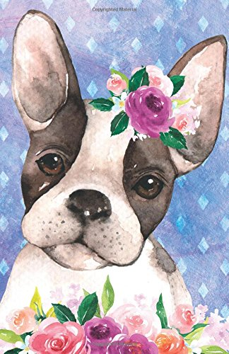 Journal Notebook For Dog Lovers Boston Terrier In Flowers: Blank Journal To Write In, Unlined For Journaling, Writing, Planning and Doodling, For ... Size (Blank Journal Notebook) (Volume 39) PDF