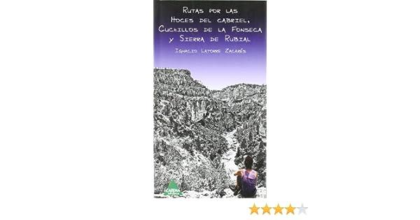 Rutas Por Las Hoces Del Cabriel, Cuchillos De La Fonseca Y ...