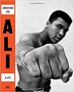 Amazon com: Ali: A Life (9780544435247): Jonathan Eig: Books